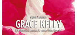 Grace Kelly - Biographie de Sophie Adriansen - Editions Premium