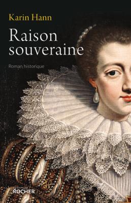 Raison Souveraine- Roman historique de Karyn Hann