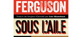 Sous l'aile du corbeau - Trevor Ferguson - éditions Le Serpent à plumes