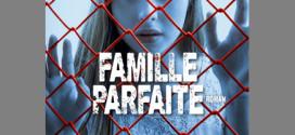 Famille parfaite de Lisa Gardner - Editions Albin Michel