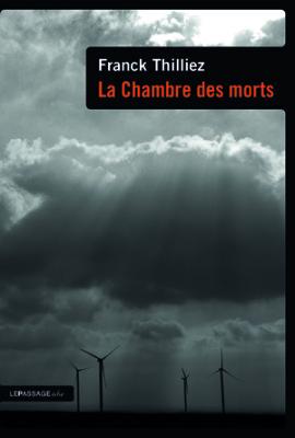 La chambres des morts de Franck Thilliez - Editions Le Passage