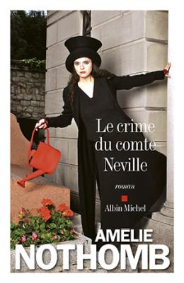 Le crime du comte Neuville - Amélie Nothomb - Editions Albin Michel