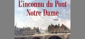 L'inconnu du Pont Notre-Dame - Jean-François Parrot - Editions J.C. Lattes