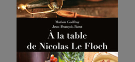 A la table de Nicolas Le Floch - Nahmias et Godefroy - Editions JC Lattès