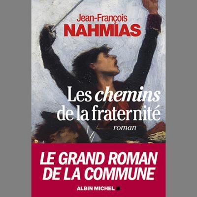 Les chemins de la fraternité - Jean-François Nahmias - Editions Albin Michel