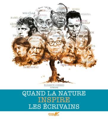 Quand la nature inspire les écrivains. Elisabeth Combres - Editions Poil de Carotte