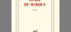 Otage de marque - Antoine Billot -Editions Gallimard