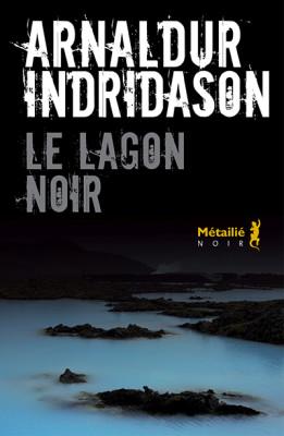 Le lagon noir de Arnaldur Indridason - Editions Métailié Noir