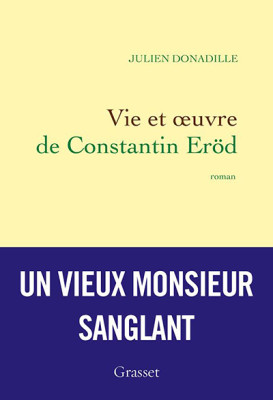 Vie et oeuvre de Constantin Erod - Julien Donadille - Editions Grasset