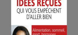 100 idées reçues qui vous empêchent d'aller bien - Alexandra Dalu - Leduc Editions