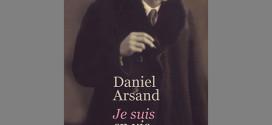 Je suis en vie et tu ne m'entends pas - Daniel Arsand - Editions Actes Sud